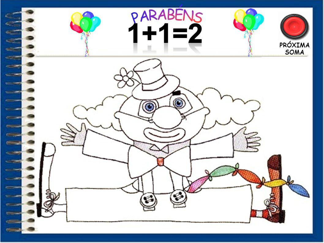 1+1=2 PARABÉNS PRÓXIMA SOMA 11