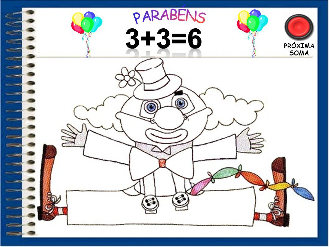 PARABÉNS 3+3=6 PRÓXIMA SOMA 14