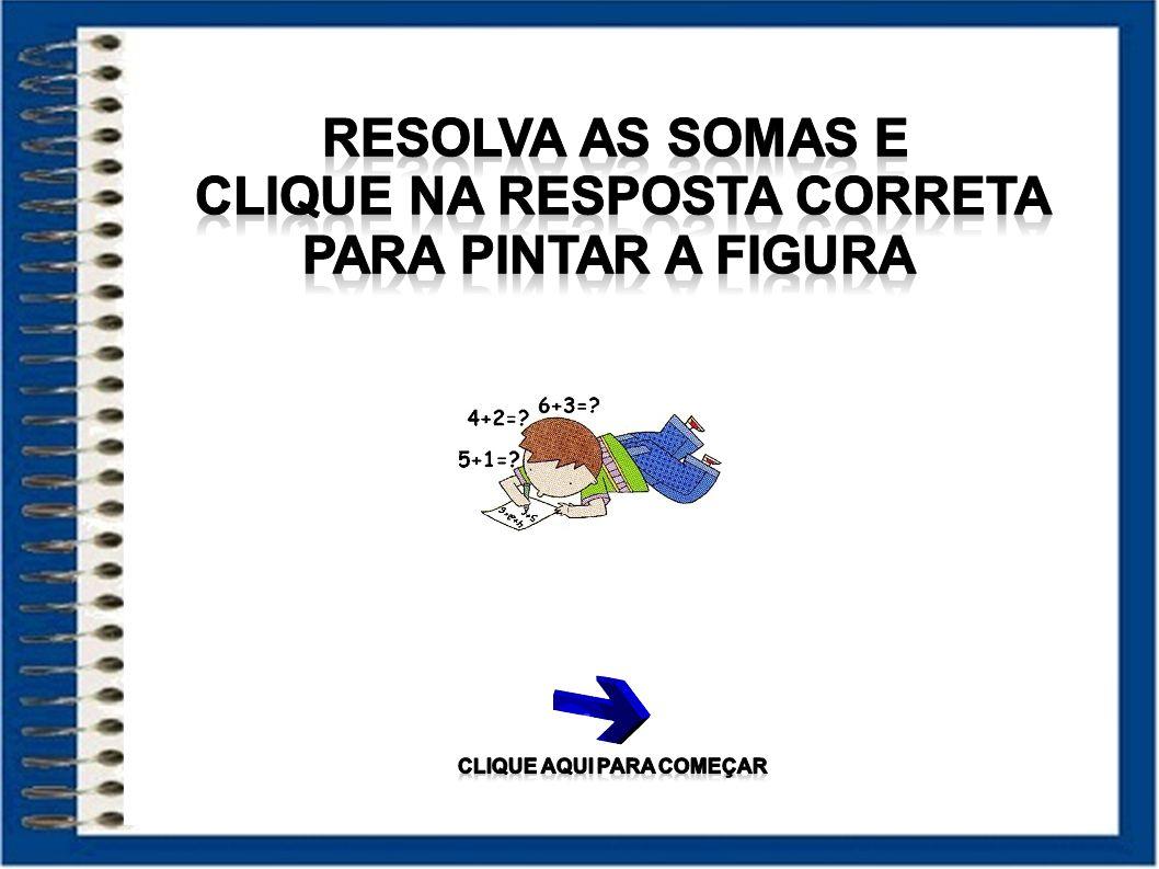 clique na resposta correta CLIQUE AQUI PARA COMEÇAR