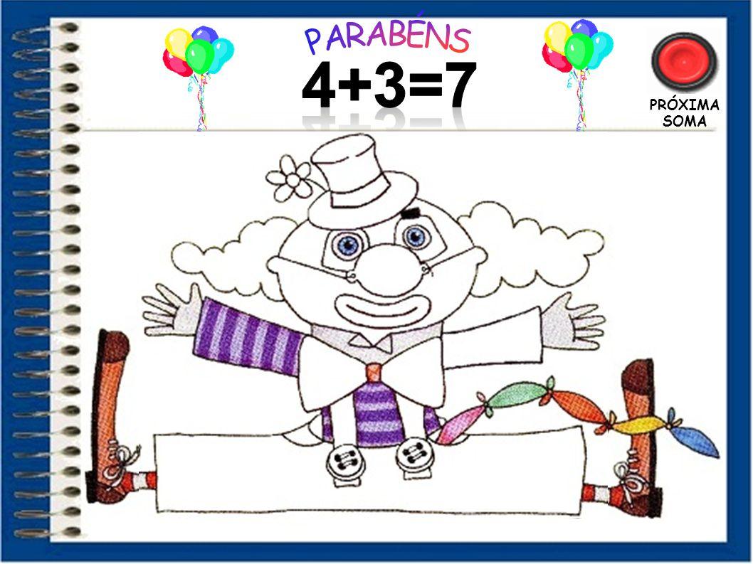 PARABÉNS 4+3=7 PRÓXIMA SOMA 20