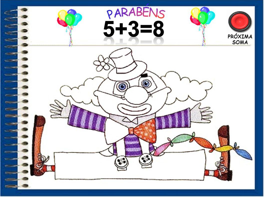PARABÉNS 5+3=8 PRÓXIMA SOMA 26