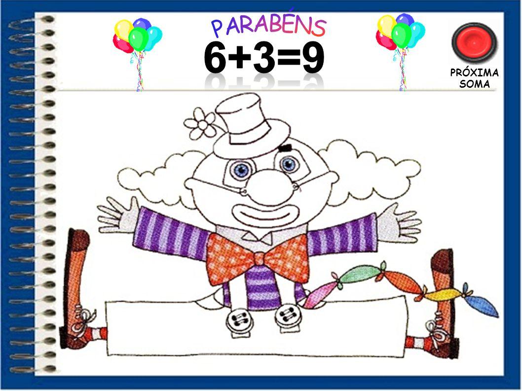 PARABÉNS 6+3=9 PRÓXIMA SOMA 29