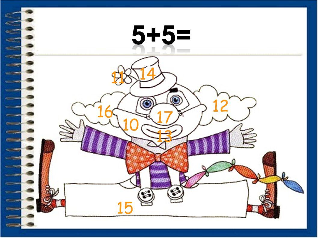 5+5= 14 11 12 16 17 10 13 15 30