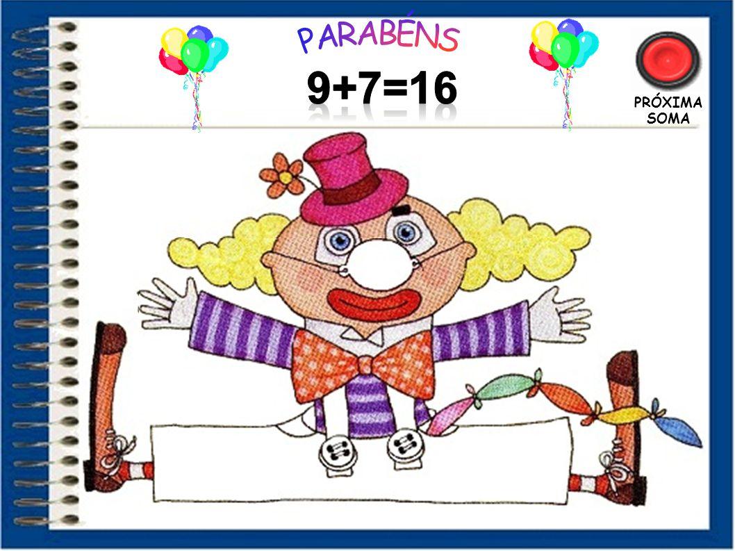 PARABÉNS 9+7=16 PRÓXIMA SOMA 47