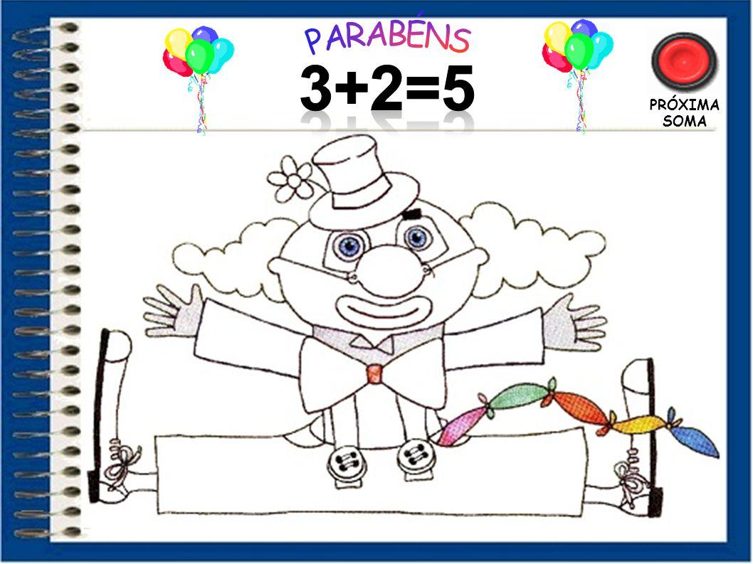 PARABÉNS 3+2=5 PRÓXIMA SOMA 8