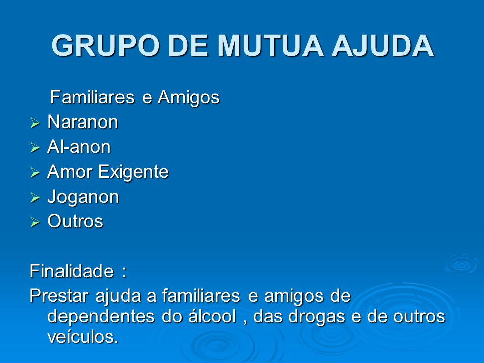 GRUPO DE MUTUA AJUDA Familiares e Amigos Naranon Al-anon Amor Exigente