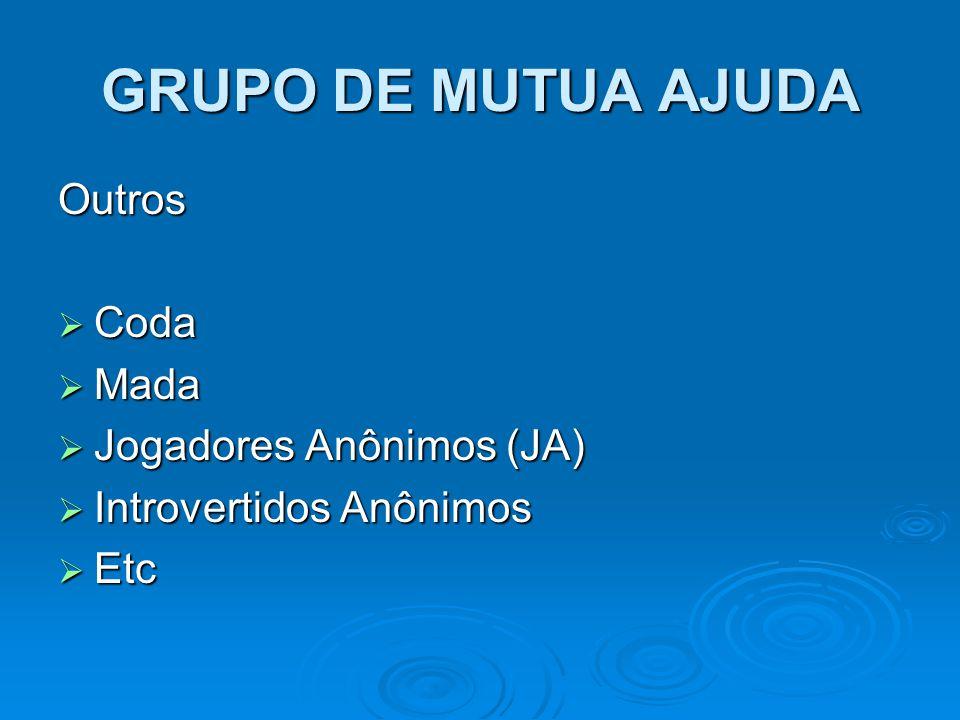 GRUPO DE MUTUA AJUDA Outros Coda Mada Jogadores Anônimos (JA)