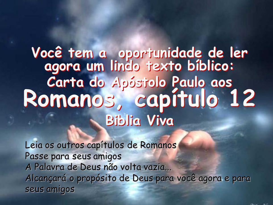 Você tem a oportunidade de ler agora um lindo texto bíblico: