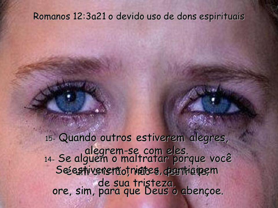 Romanos 12:3a21 o devido uso de dons espirituais