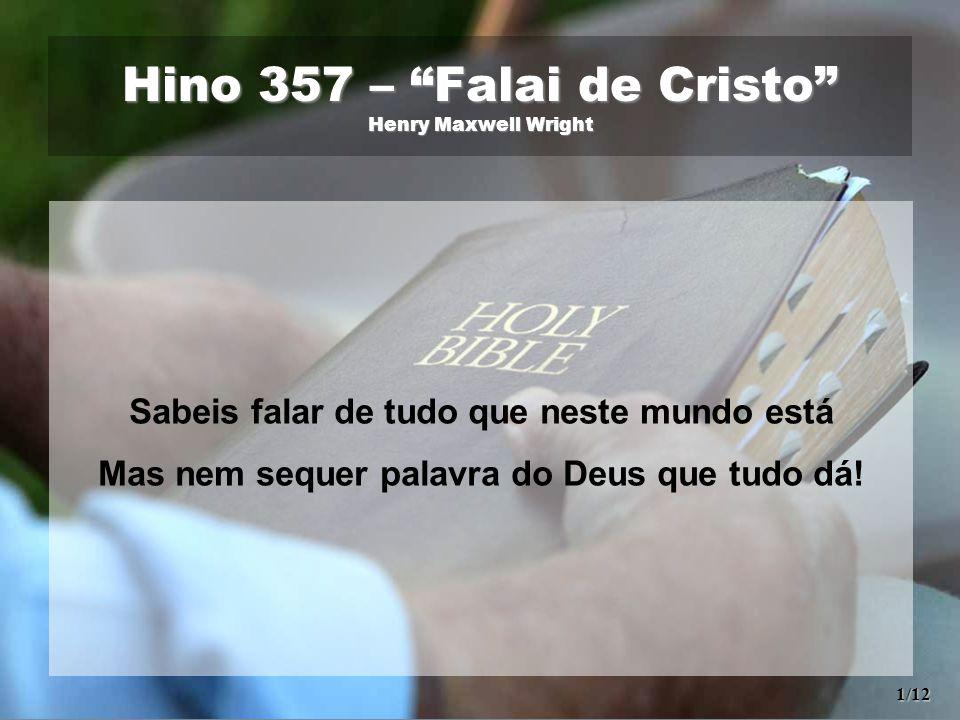 Hino 357 – Falai de Cristo Henry Maxwell Wright