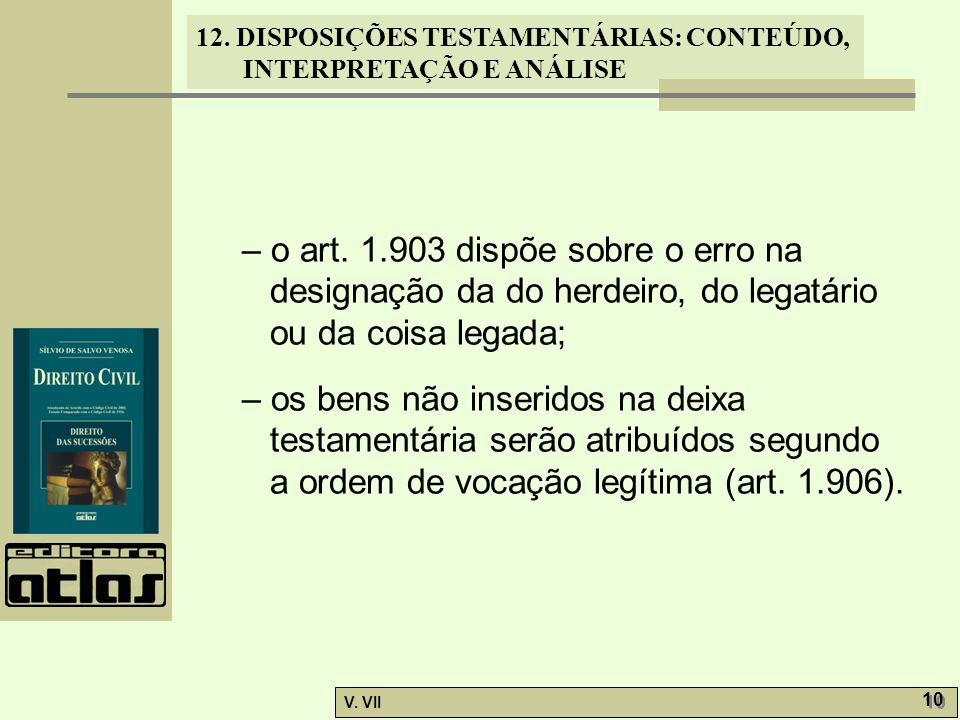 – o art. 1.903 dispõe sobre o erro na designação da do herdeiro, do legatário ou da coisa legada;