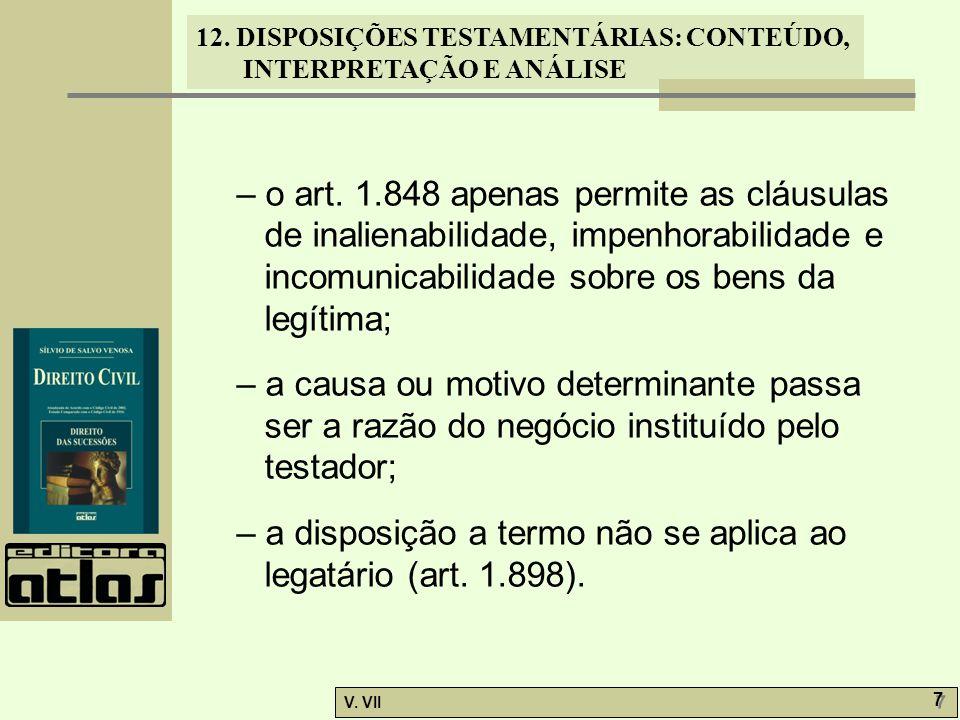 – o art. 1.848 apenas permite as cláusulas de inalienabilidade, impenhorabilidade e incomunicabilidade sobre os bens da legítima;