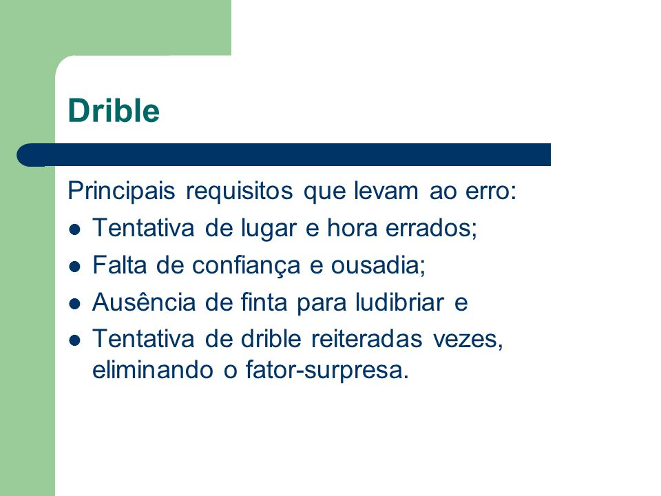 Drible Principais requisitos que levam ao erro: