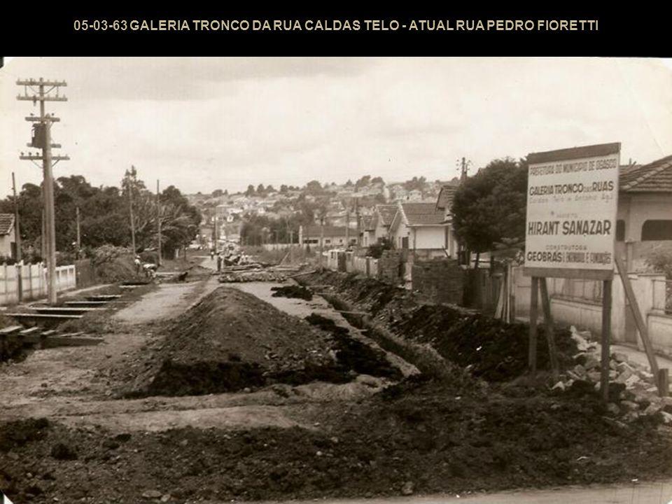 05-03-63 GALERIA TRONCO DA RUA CALDAS TELO - ATUAL RUA PEDRO FIORETTI