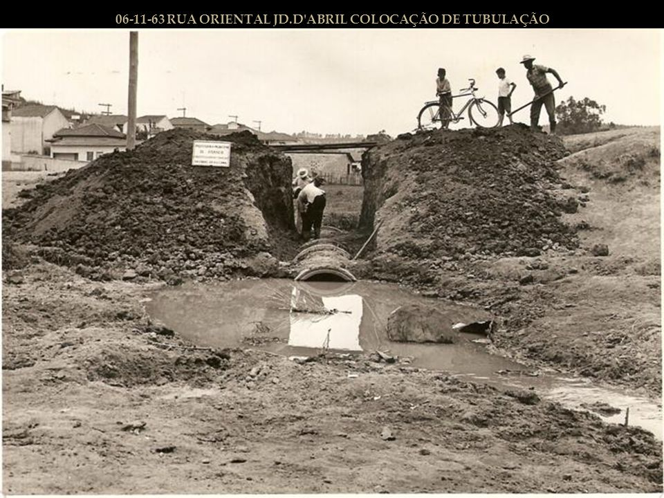 06-11-63 RUA ORIENTAL JD.D ABRIL COLOCAÇÃO DE TUBULAÇÃO