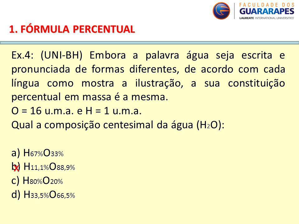 Qual a composição centesimal da água (H2O): a) H67%O33%