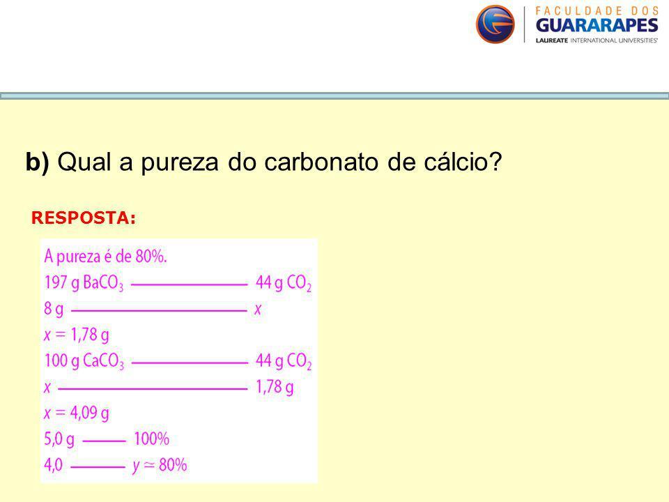 b) Qual a pureza do carbonato de cálcio