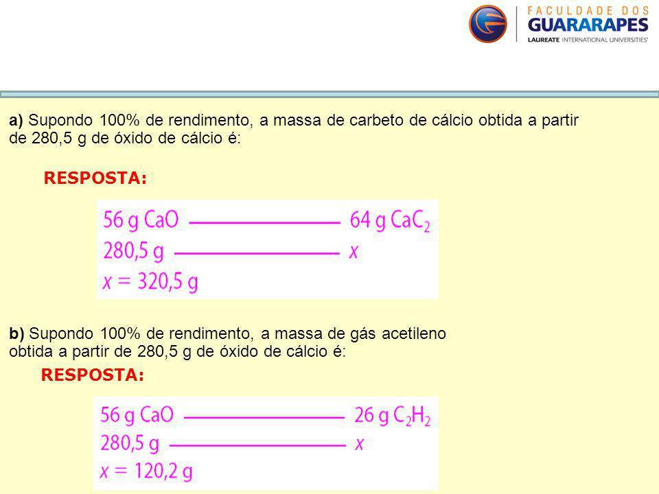 b) Supondo 100% de rendimento, a massa de gás acetileno