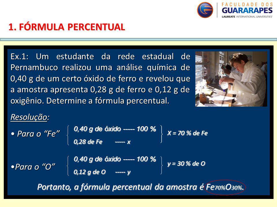 Portanto, a fórmula percentual da amostra é Fe70%O30%.