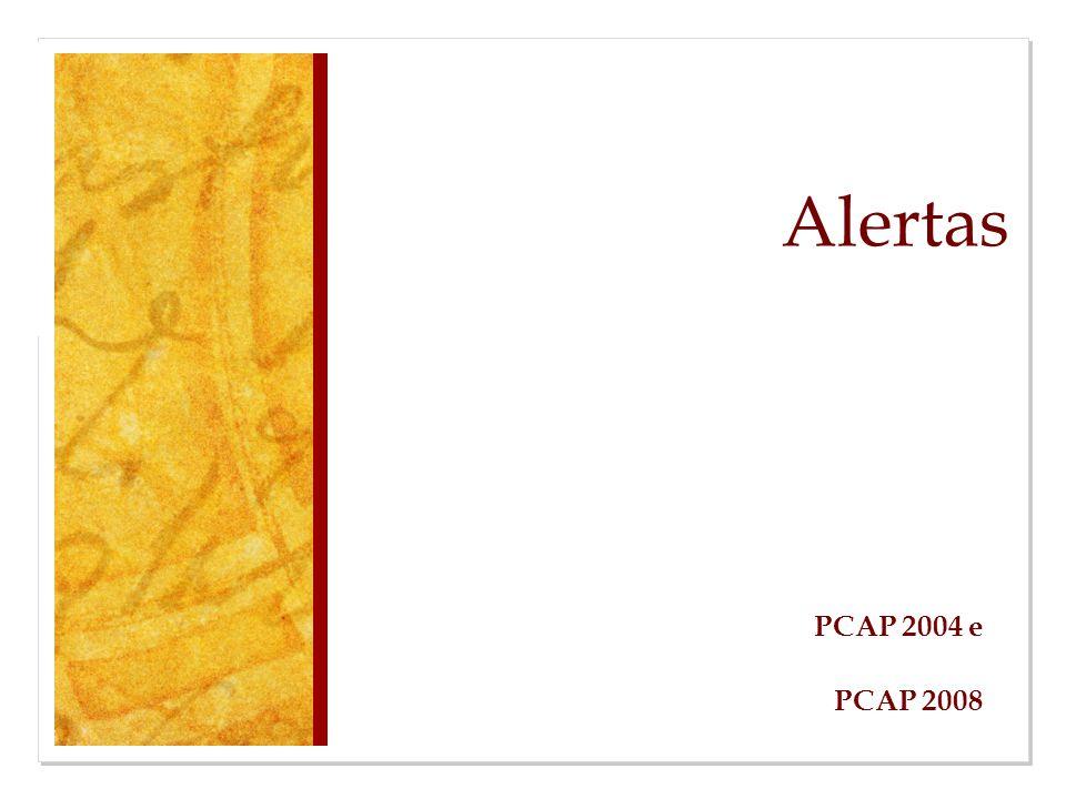 Alertas PCAP 2004 e PCAP 2008