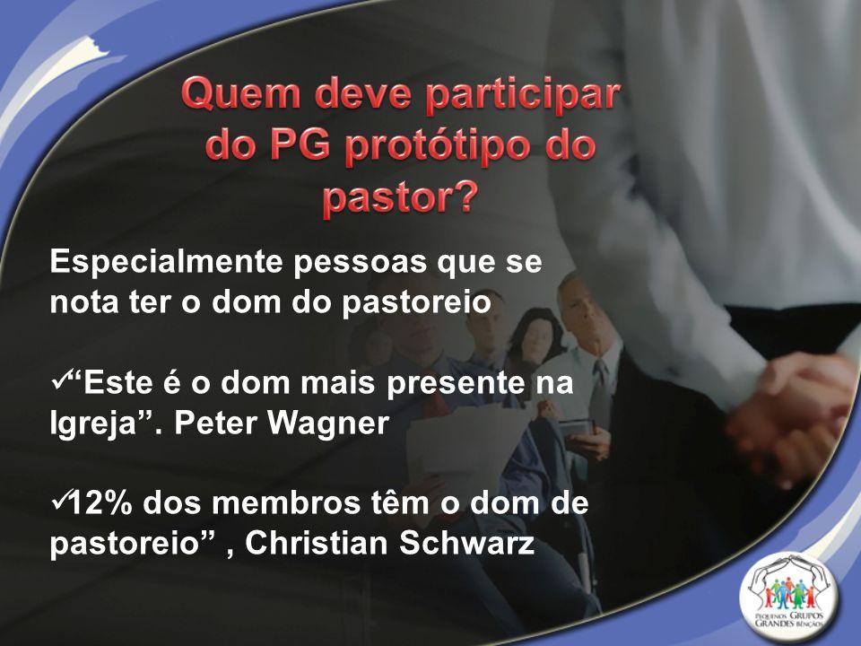 Quem deve participar do PG protótipo do pastor