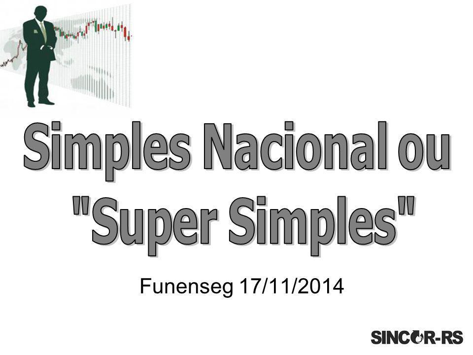 Simples Nacional ou Super Simples Funenseg 17/11/2014