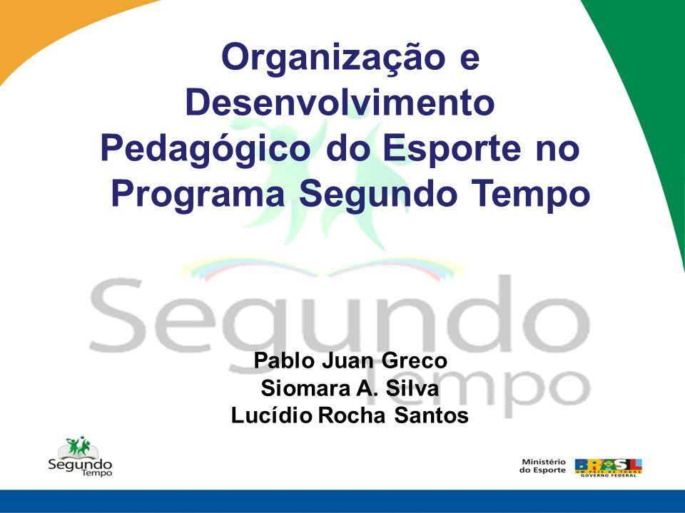 Organização e Desenvolvimento Pedagógico do Esporte no
