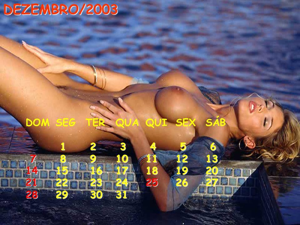 DEZEMBRO/2003 DOM SEG TER QUA QUI SEX SÁB 1 2 3 4 5 6