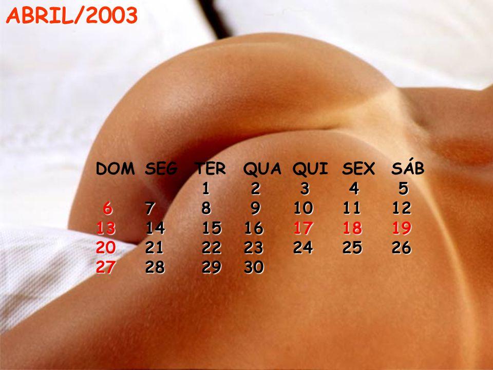 ABRIL/2003 DOM SEG TER QUA QUI SEX SÁB 1 2 3 4 5 6 7 8 9 10 11 12