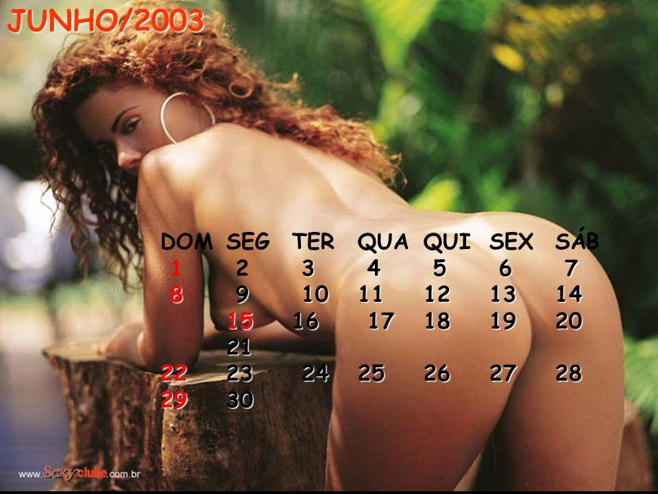 JUNHO/2003 DOM SEG TER QUA QUI SEX SÁB 1 2 3 4 5 6 7