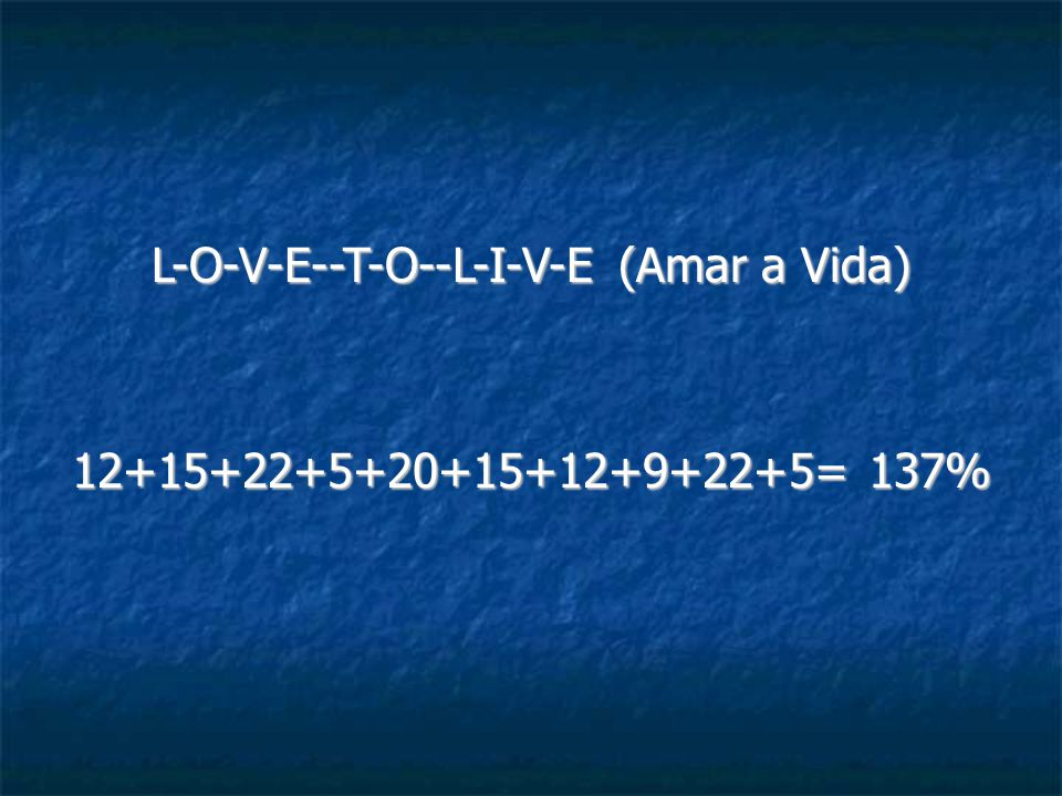 L-O-V-E--T-O--L-I-V-E (Amar a Vida)