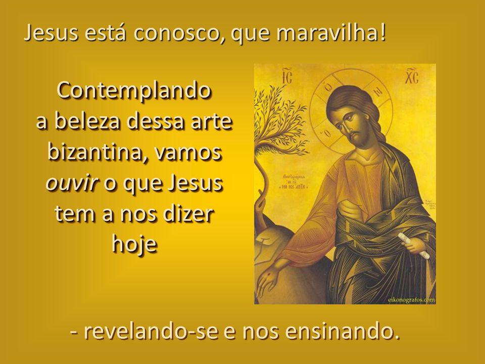 Jesus está conosco, que maravilha!