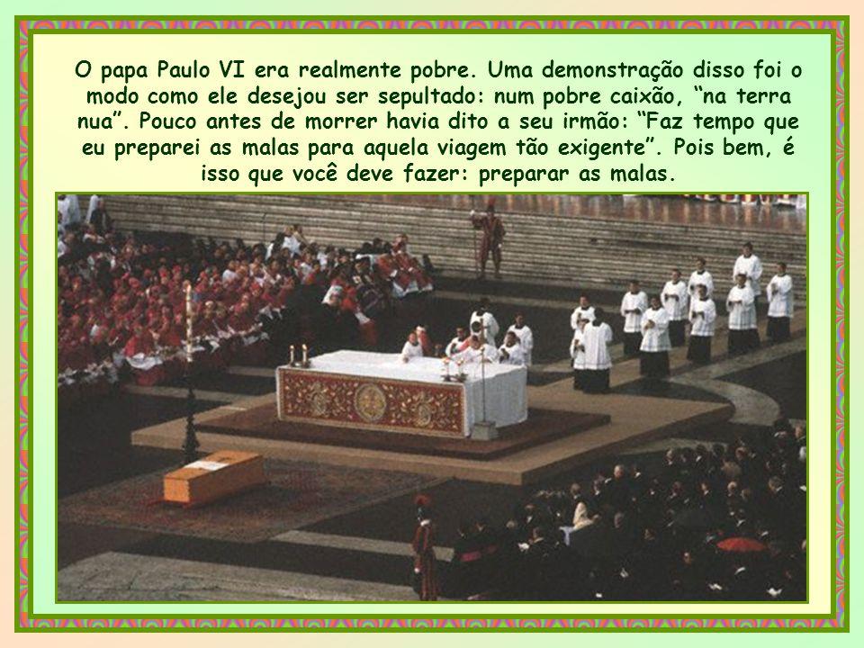 O papa Paulo VI era realmente pobre