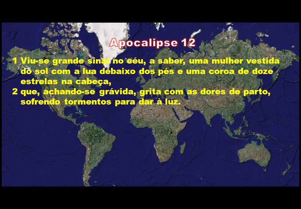 Apocalipse 12 1 Viu-se grande sinal no céu, a saber, uma mulher vestida. do sol com a lua debaixo dos pés e uma coroa de doze.