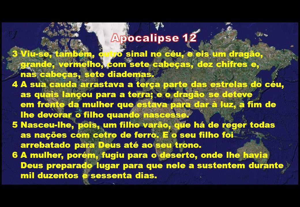 Apocalipse 12 3 Viu-se, também, outro sinal no céu, e eis um dragão,