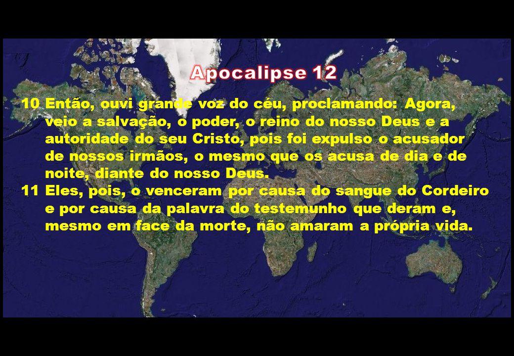 Apocalipse 12 10 Então, ouvi grande voz do céu, proclamando: Agora,