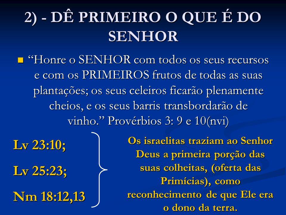 2) - DÊ PRIMEIRO O QUE É DO SENHOR