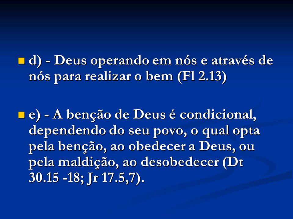 d) - Deus operando em nós e através de nós para realizar o bem (Fl 2