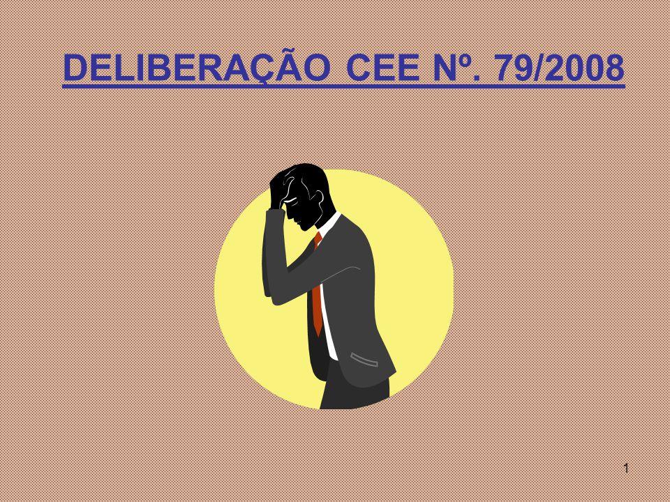 Deliberação 79/2008 DELIBERAÇÃO CEE Nº. 79/2008