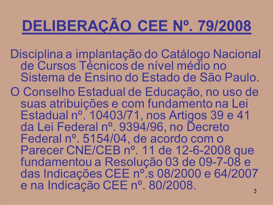 DELIBERAÇÃO CEE Nº. 79/2008