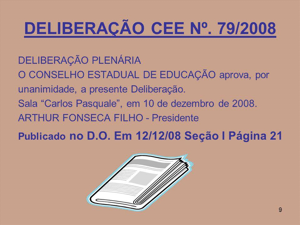 DELIBERAÇÃO CEE Nº. 79/2008 DELIBERAÇÃO PLENÁRIA