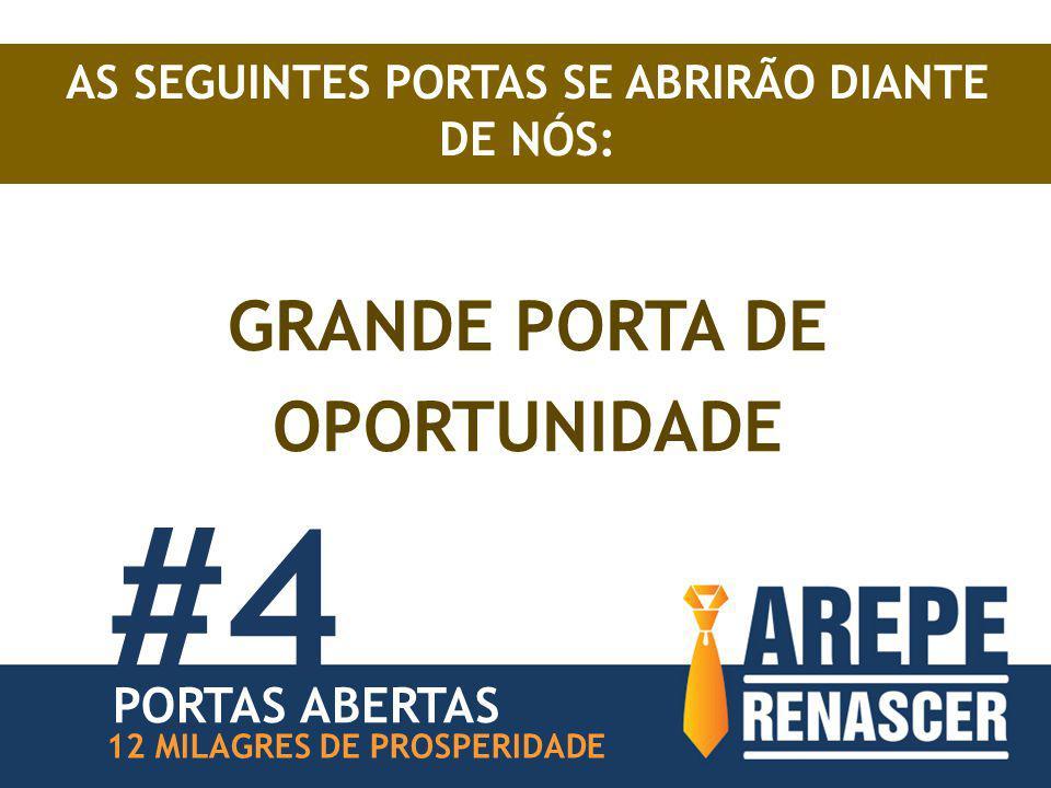 #4 GRANDE PORTA DE OPORTUNIDADE PORTAS ABERTAS
