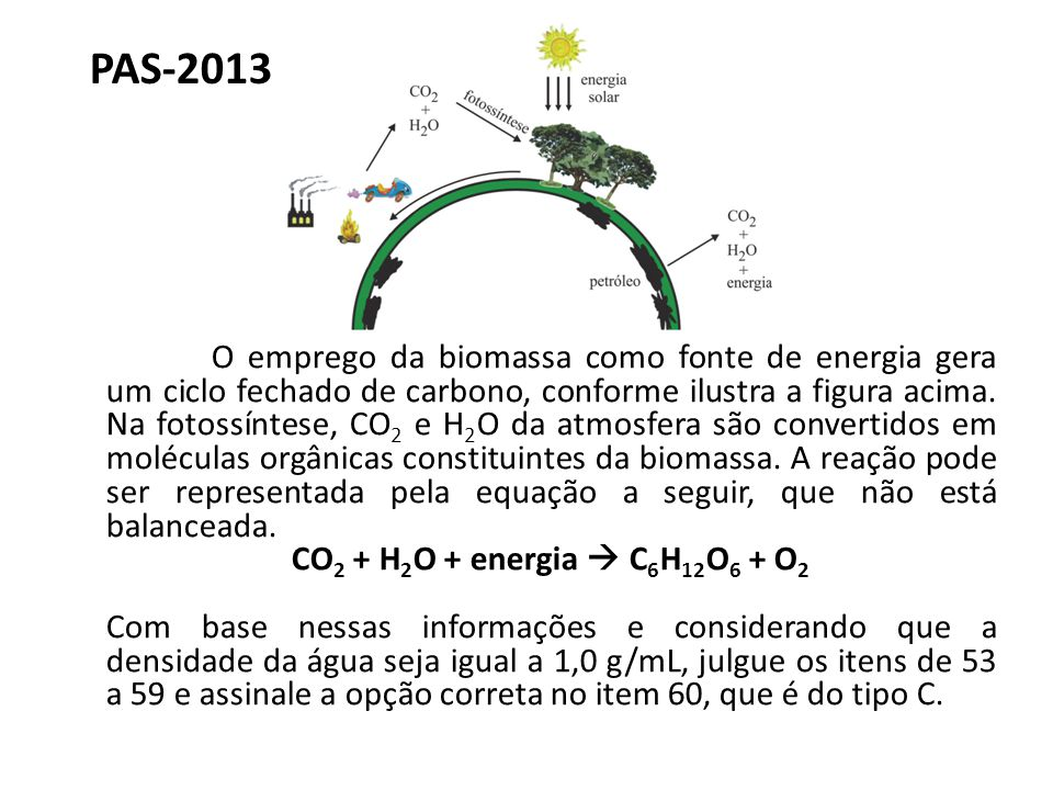 PAS-2013 CO2 + H2O + energia  C6H12O6 + O2