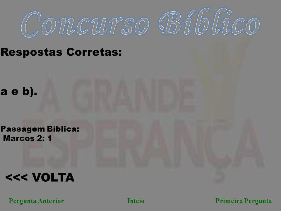 Concurso Bíblico <<< VOLTA Respostas Corretas: a e b).