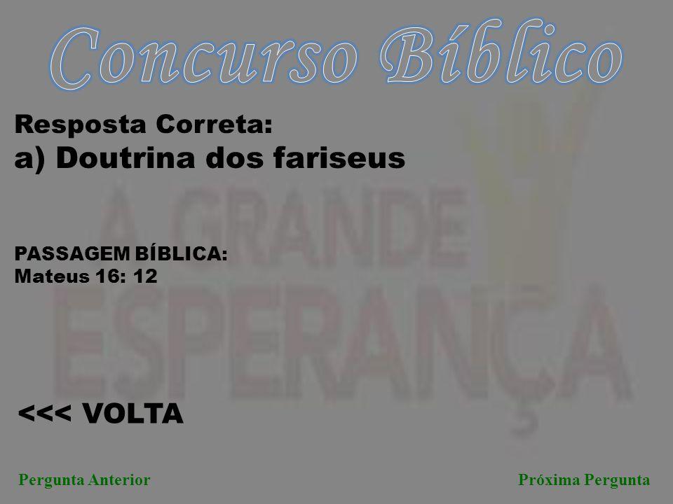 Concurso Bíblico a) Doutrina dos fariseus <<< VOLTA