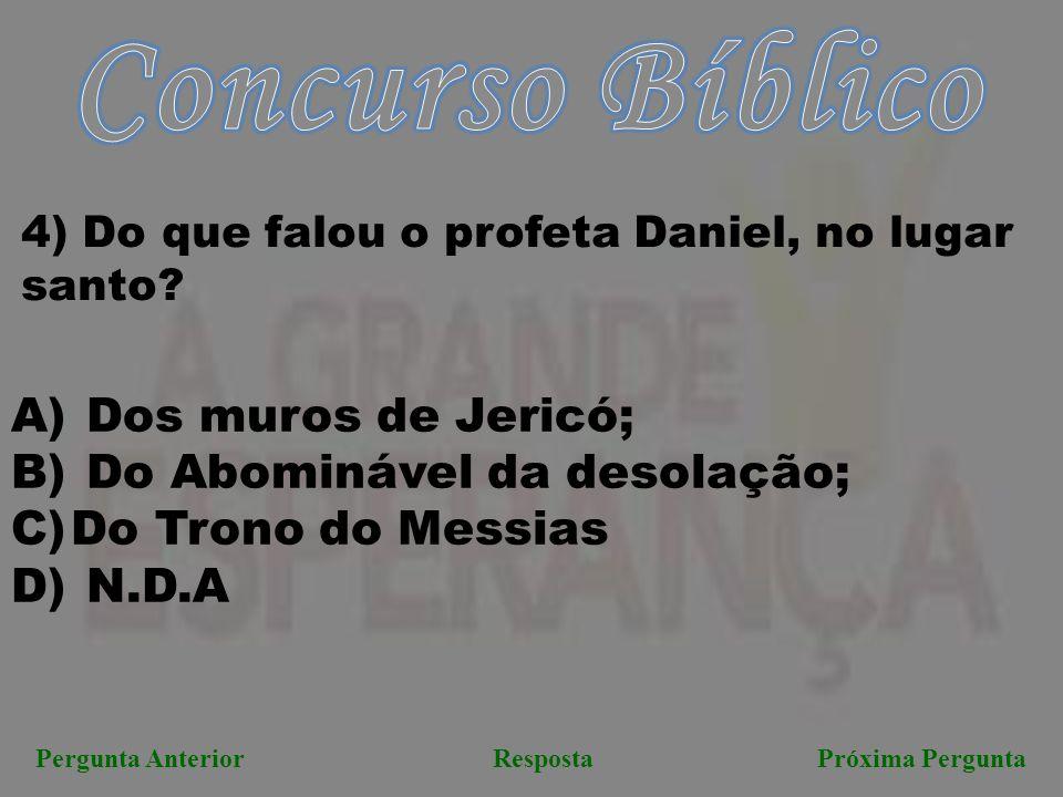 Concurso Bíblico Dos muros de Jericó; Do Abominável da desolação;