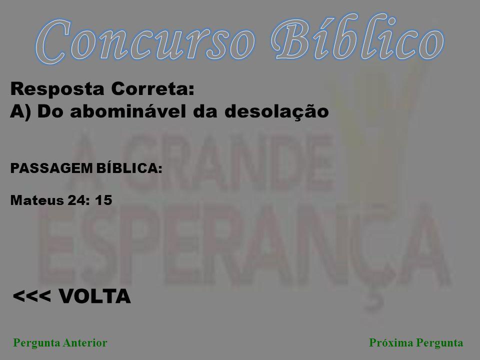Concurso Bíblico <<< VOLTA Resposta Correta: