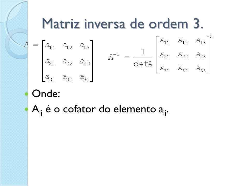 Matriz inversa de ordem 3.