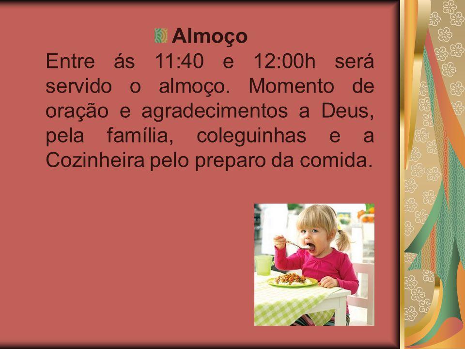 Almoço Entre ás 11:40 e 12:00h será servido o almoço