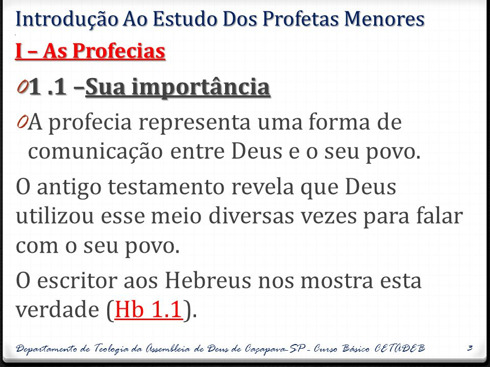 Introdução Ao Estudo Dos Profetas Menores . I – As Profecias